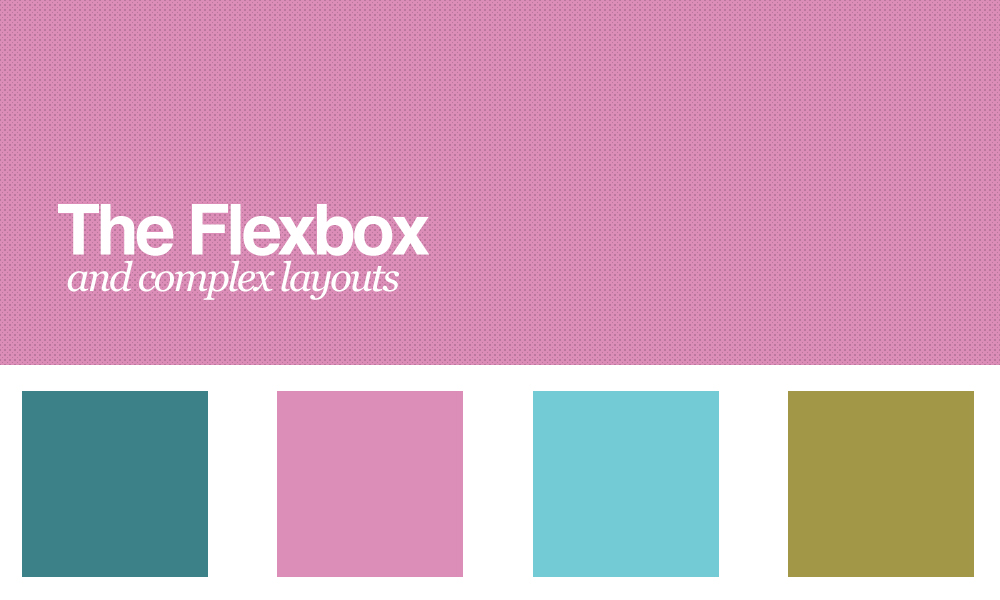 The Flexbox – and complex layout design
